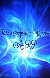 The Aura Weavers - by xXSpoopyCharaXx