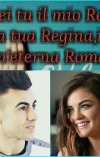 TU IL MIO RE ED IO LA TUA REGINA  by Marzia_fanfiction