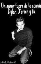 un amor fuera de lo comun- Dylan O'brien y tu? by katyPalma15