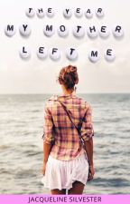 The Year My Mother Left me by jacquelinesilvester