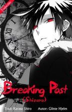 Breaking Past (Shizaya) by Karasu_Shiro