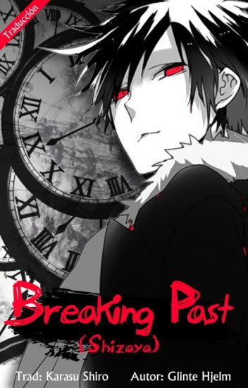 Breaking Past (Shizaya)