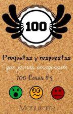 100 Preguntas Y Respuestas Asombrosas [100 Cosas #3] by fakndo