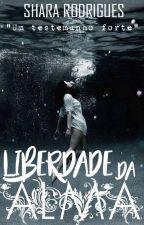 Liberdade da Alma - Conto Baseado Na Minha Vida! by PrincesadeTres