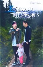 Ksimon Messages| Completed|  by MiniZoelle