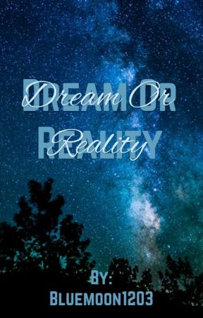 Dream or reality by Bluemoon1203