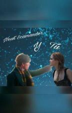 Te amo (Newt Scamander y tú) ACTUALIZO RÁPIDO by SaraWeasley2003