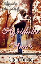 Agridulce Amor (Saga Turner). by BittersweetNatty