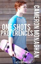 CAMERON MONAGHAN ▸One-shots y Preferences by -kissmyneck