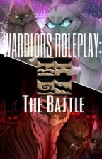 WARRIORS ROLEPLAY: The Battle by DolphinSharkWrites