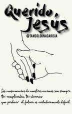 querido Jesús☘ by tansolounacaricia