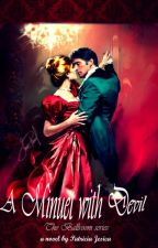 A Minuet With Devil Part of the Ballroom Trilogy by Patricia_Jesica
