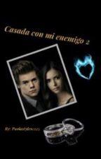 Casada con mi enemigo *2nda temporada* by PaolaStyles1225