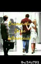 ENAMORADO DE UN HETEROSEXUAL  by DAs782