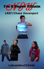 I'm A Super Villain Now-LREF/Chase Davenport  by labratsfan333444