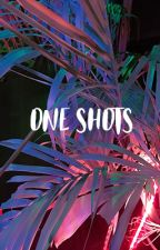 One shots (Pedidos cerrados) by julianafcb3