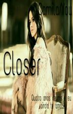 Closer (Camila/You) by Allison_argentfv