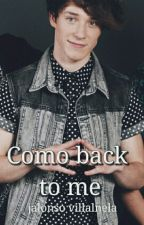Come Back To Me. Jalonso (2TdeLujuria) by -jiminbias