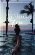 Without You┃Dylan O'Brien by PrincessNoamy