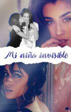 Mi Niña Invisible (Camren) by Tempting_Lips
