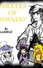Pirates Of Remnant by LizzMtzZ