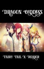 Dragon Goddess: Fairy Tail X Reader by yuli8405