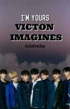 [HIATUS] I'M YOURS || VICTON IMAGINES ❤ [ 빅 톤 ]  by victontrasheu