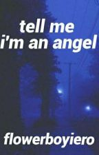 Tell me I'm an angel by psychotic-iero