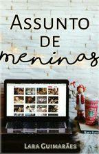 Assunto de Meninas by HuntressArtemis2