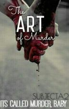 The Art of Murder by SubjectA2