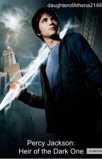 Percy Jackson: Heir of the Dark One by daughterofAthena2149