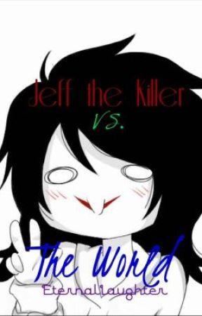 jeff the killer vs the world jeff vs chucky wattpad