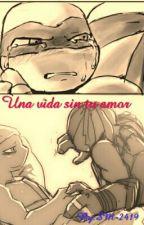 Una Vida Sin Tu Amor [LeoxRaph] by SM-2419