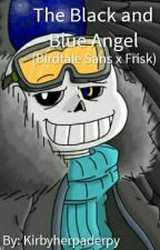 The Black and Blue Angel (Birdtale Sans x Frisk) Book 1 by Kirbyherpaderpy