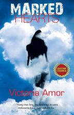 Marked Hearts (COMPLETED.Published) by Victoria_Amor