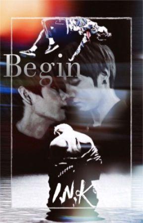 BEGIN (Coming Soon) by atramentous_writer