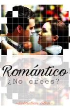"""Romántico ¿no crees?"" 