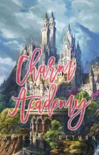 Charm Academy: Ariela's Return (COMPLETED) by Exo_ebeb