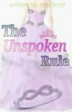 The Unspoken Rule by MrsDo16