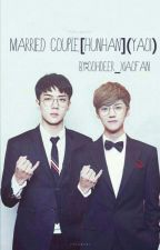 Married Couple [HunHan]{Yaoi} by OohDeer_XiaoFan