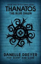 Thanatos: The Blue Dawn by Devita33