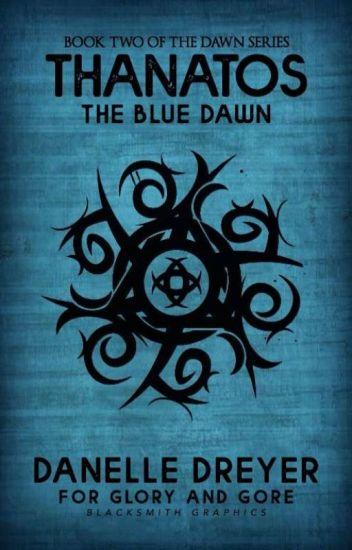 Thanatos: The Blue Dawn