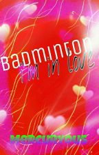 Badminton! I'm In Love (Complete) by Mercuryous_virgo