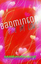 Badminton! I'm In Love by Mercuryous_virgo