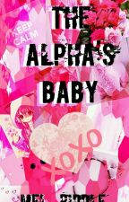 The Alpha's Baby (Complete) by Mel_Riddle