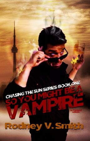 SO YOU MIGHT BE A VAMPIRE ****RE-VAMPED EDITION**** by RodneyVSmith
