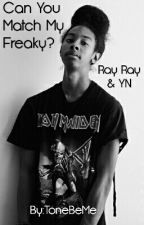 Can You Match My Freaky (Ray Ray & YN) by tonebeme