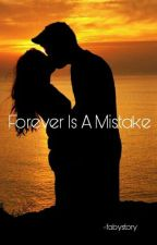 •|| Forever Is A Mistake ||•  by fa_babe