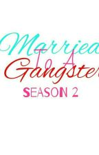 Married to a gangster Season 2 by alden_MAINE22