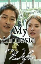 My Amnesia Wife- ON GOING by sweeggy_yana